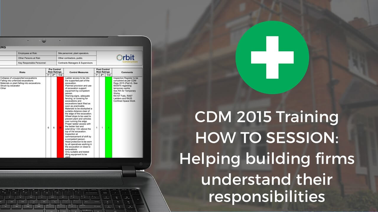 CDM 2015 Training – Helping building firms <br> understand their responsibilities
